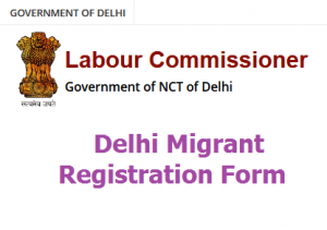 Delhi Migrant Registration Form @ labour.delhi.gov.in